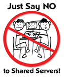 Just say NO to shared servers